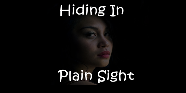 Hiding in Plain Sight