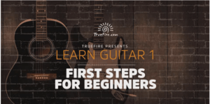 Learn Guitar: First Steps - TrueFire