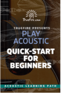 TrueFire Acoustic Quick-Start For Beginners